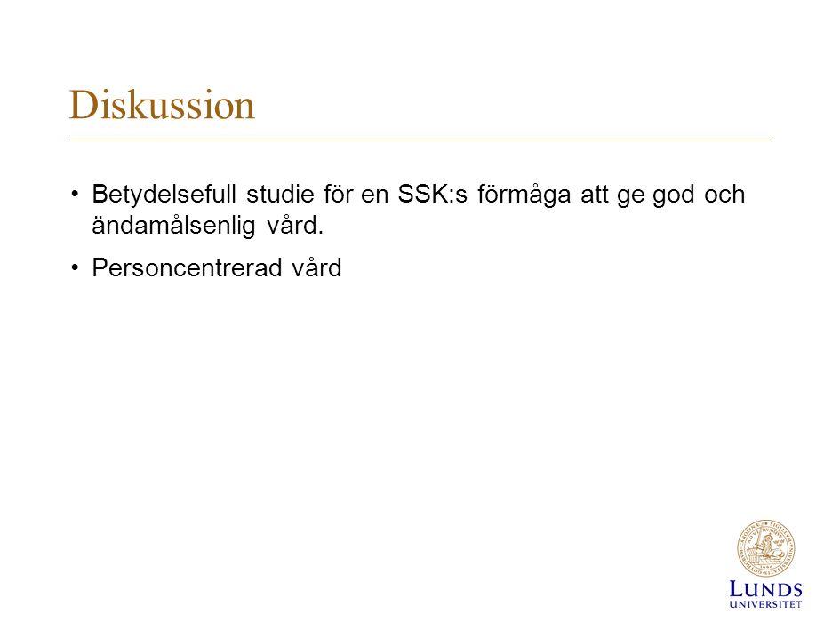 Diskussion Betydelsefull studie för en SSK:s förmåga att ge god och ändamålsenlig vård.