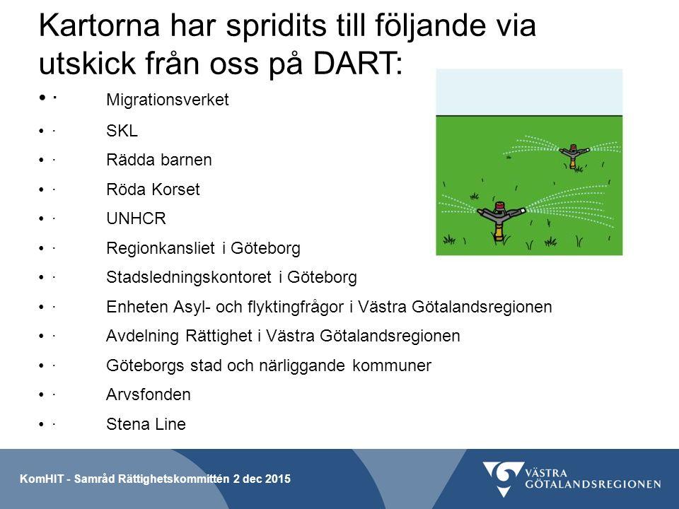 Kartorna har spridits till följande via utskick från oss på DART: · Migrationsverket ·SKL ·Rädda barnen ·Röda Korset ·UNHCR ·Regionkansliet i Göteborg ·Stadsledningskontoret i Göteborg ·Enheten Asyl- och flyktingfrågor i Västra Götalandsregionen ·Avdelning Rättighet i Västra Götalandsregionen ·Göteborgs stad och närliggande kommuner ·Arvsfonden ·Stena Line KomHIT - Samråd Rättighetskommittén 2 dec 2015