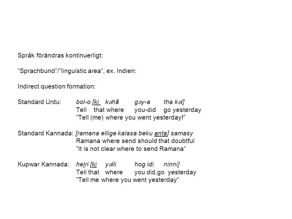 Språk förändras kontinuerligt: Sprachbund / linguistic area , ex.