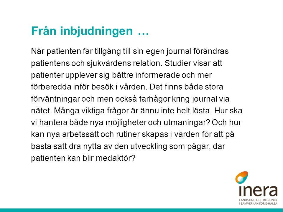 Från inbjudningen … När patienten får tillgång till sin egen journal förändras patientens och sjukvårdens relation.