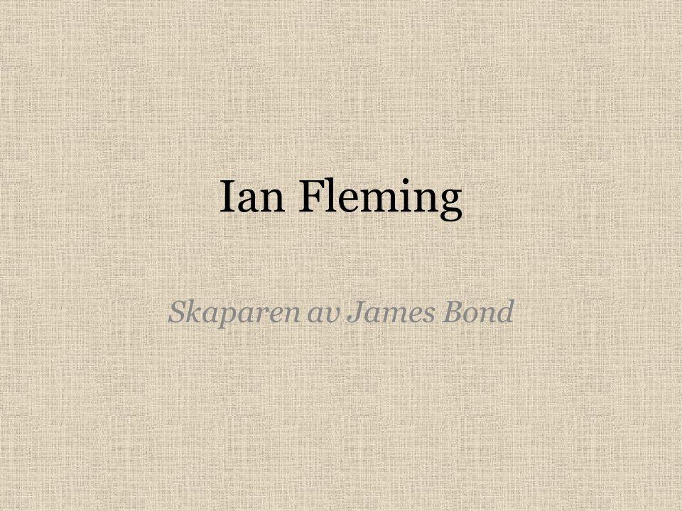 Ian Fleming Skaparen av James Bond