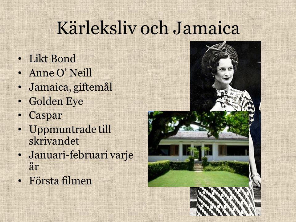 Kärleksliv och Jamaica Likt Bond Anne O' Neill Jamaica, giftemål Golden Eye Caspar Uppmuntrade till skrivandet Januari-februari varje år Första filmen