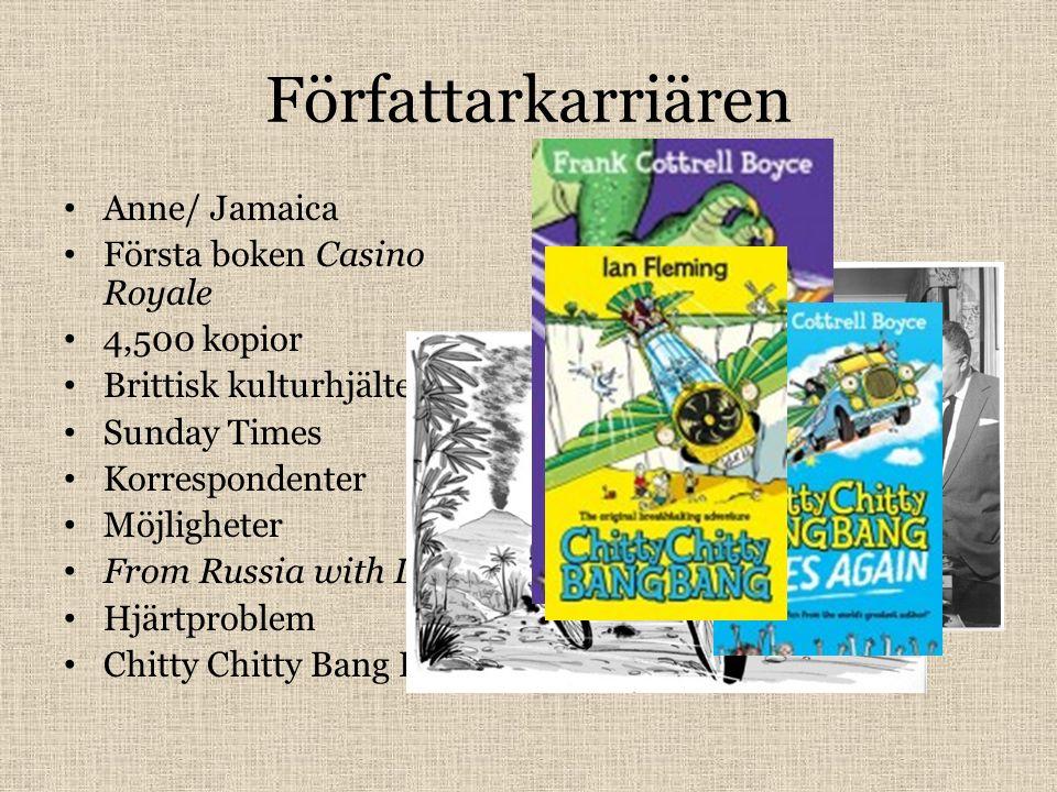 Författarkarriären Anne/ Jamaica Första boken Casino Royale 4,500 kopior Brittisk kulturhjälte född Sunday Times Korrespondenter Möjligheter From Russ