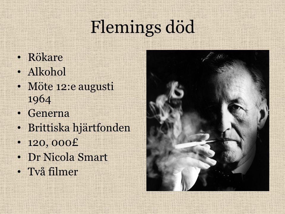 Flemings död Rökare Alkohol Möte 12:e augusti 1964 Generna Brittiska hjärtfonden 120, 000£ Dr Nicola Smart Två filmer