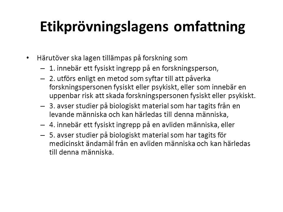 Etikprövningslagens omfattning Härutöver ska lagen tillämpas på forskning som – 1.