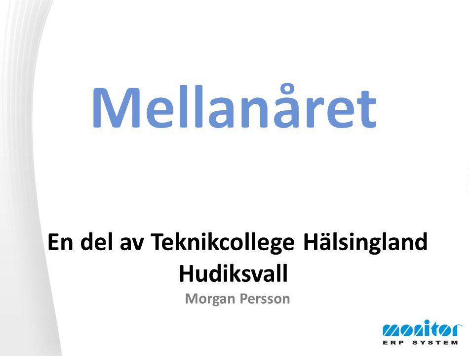 En del av Teknikcollege i Hudiksvall En del av Teknikcollege Hälsingland Hudiksvall Morgan Persson
