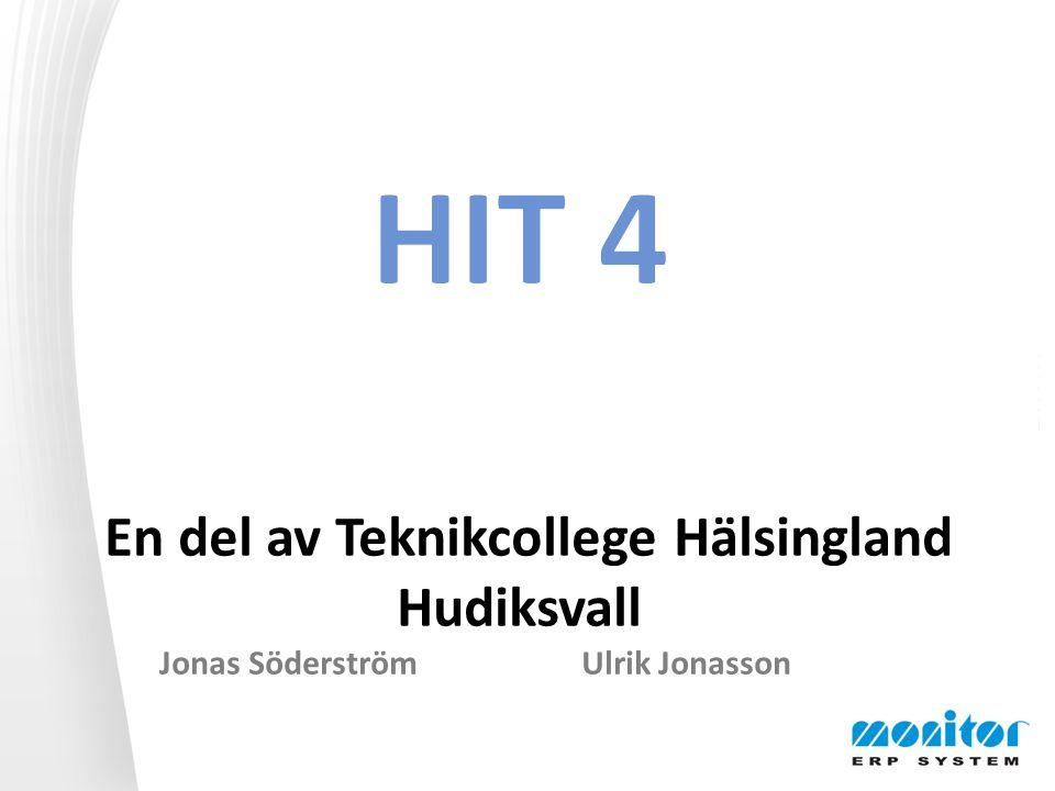 En del av Teknikcollege i Hudiksvall En del av Teknikcollege Hälsingland Hudiksvall Jonas SöderströmUlrik Jonasson