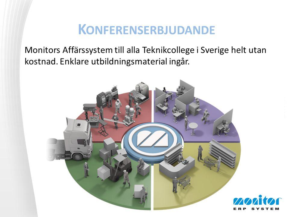 K ONFERENSERBJUDANDE Monitors Affärssystem till alla Teknikcollege i Sverige helt utan kostnad.