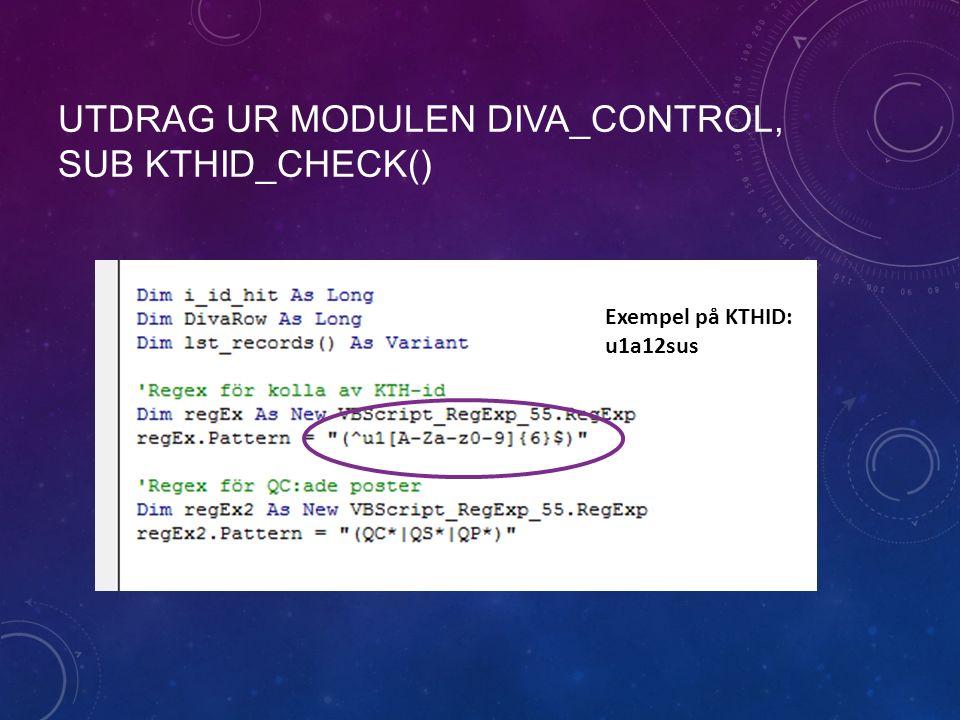 UTDRAG UR MODULEN DIVA_CONTROL, SUB KTHID_CHECK() Exempel på KTHID: u1a12sus