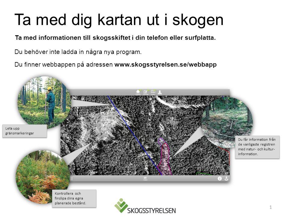 Ta med dig kartan ut i skogen Du behöver inte ladda in några nya program.