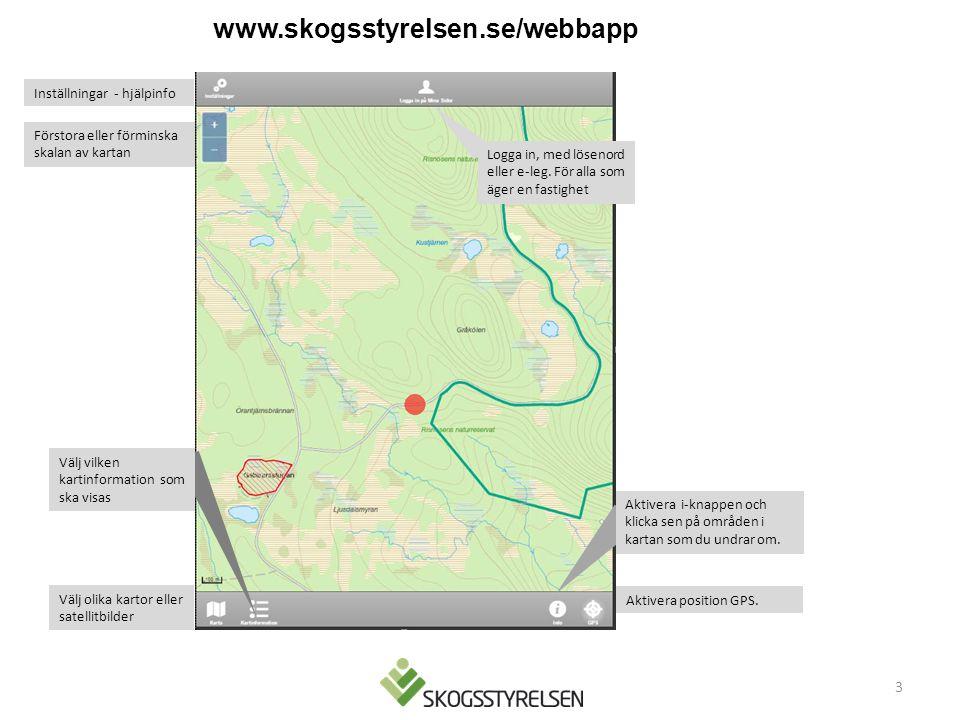www.skogsstyrelsen.se/webbapp Välj vilken kartinformation som ska visas Aktivera i-knappen och klicka sen på områden i kartan som du undrar om.