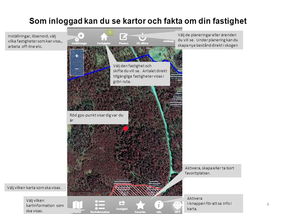 Som inloggad kan du se kartor och fakta om din fastighet Välj vilken kartinformation som ska visas.