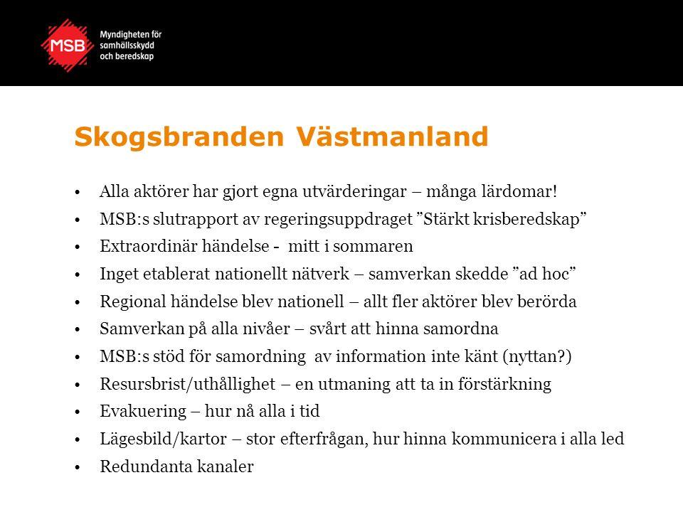 """Skogsbranden Västmanland Alla aktörer har gjort egna utvärderingar – många lärdomar! MSB:s slutrapport av regeringsuppdraget """"Stärkt krisberedskap"""" Ex"""