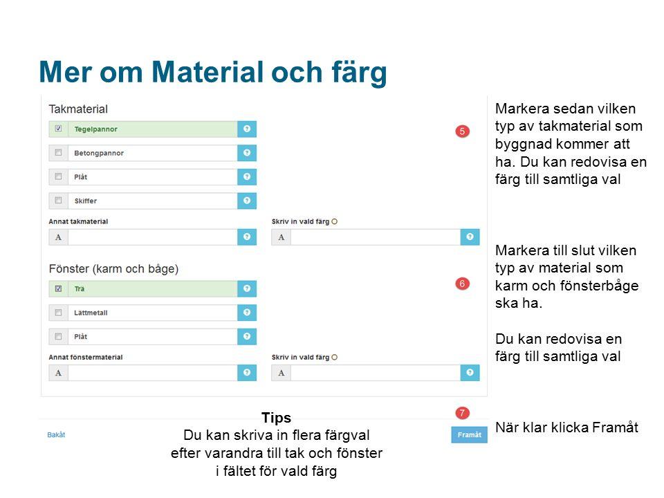 Mer om Material och färg Markera sedan vilken typ av takmaterial som byggnad kommer att ha.