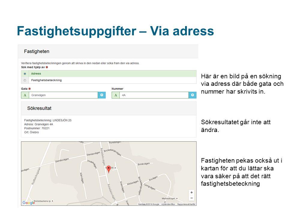 Fastighetsuppgifter – Via adress Här är en bild på en sökning via adress där både gata och nummer har skrivits in.