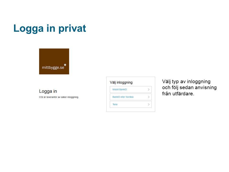 Logga in privat Välj typ av inloggning och följ sedan anvisning från utfärdare.