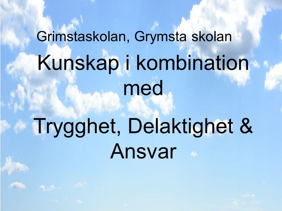 Grimstaskolan – Organisation 12/13 LGR Lag 49ÖstSydVästNordStudion Kompassen Åk 7,9 Åk 6,8