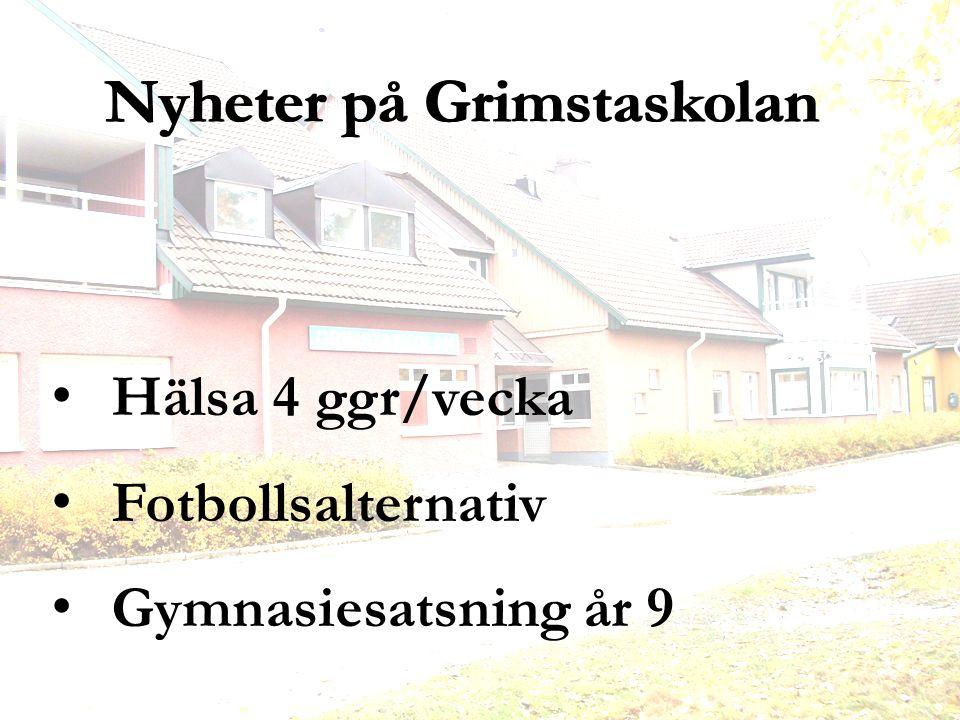 Nyheter på Grimstaskolan Hälsa 4 ggr/vecka Fotbollsalternativ Gymnasiesatsning år 9 Nyheter på Grimstaskolan