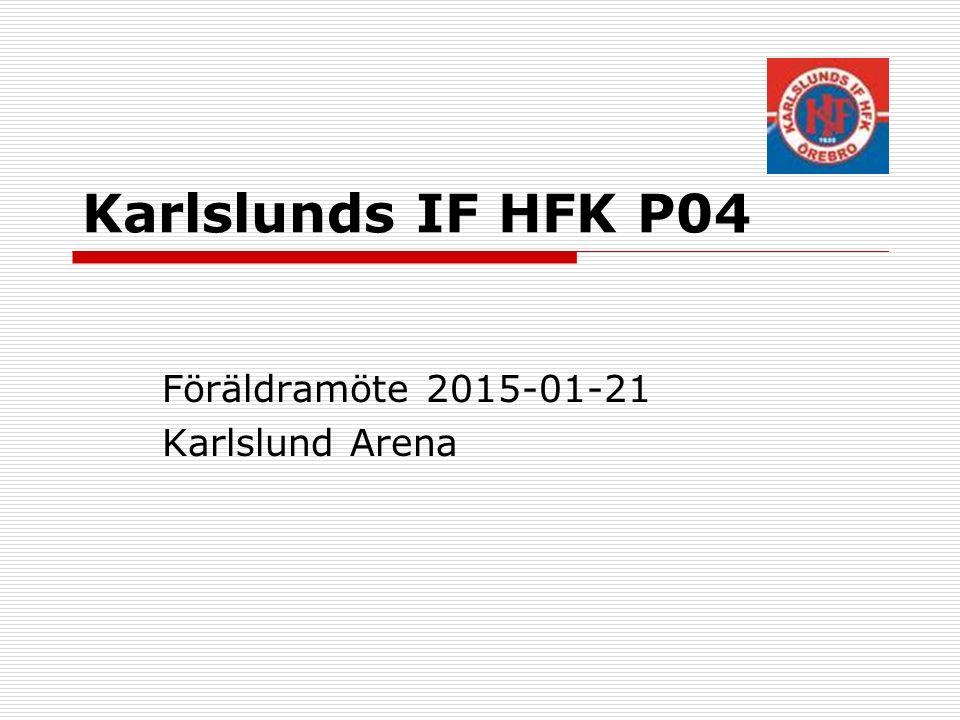 Karlslunds IF HFK P04 Föräldramöte 2015-01-21 Karlslund Arena