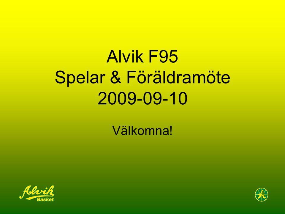 Alvik F95 Spelar & Föräldramöte 2009-09-10 Välkomna!