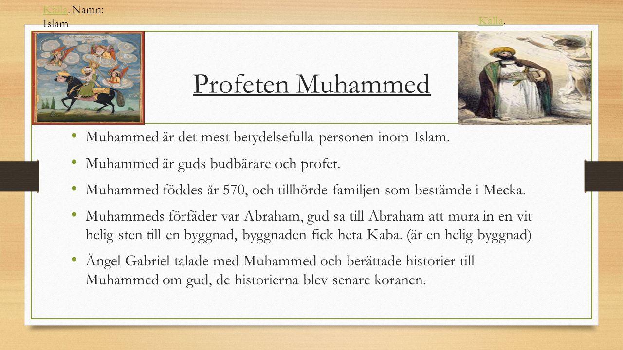 Profeten Muhammed Muhammed är det mest betydelsefulla personen inom Islam.