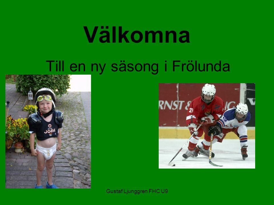 Gustaf Ljunggren FHC U9 Välkomna Till en ny säsong i Frölunda