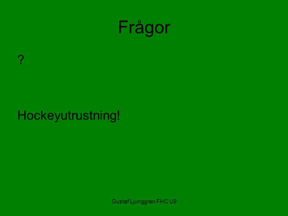 Gustaf Ljunggren FHC U9 Frågor Hockeyutrustning!