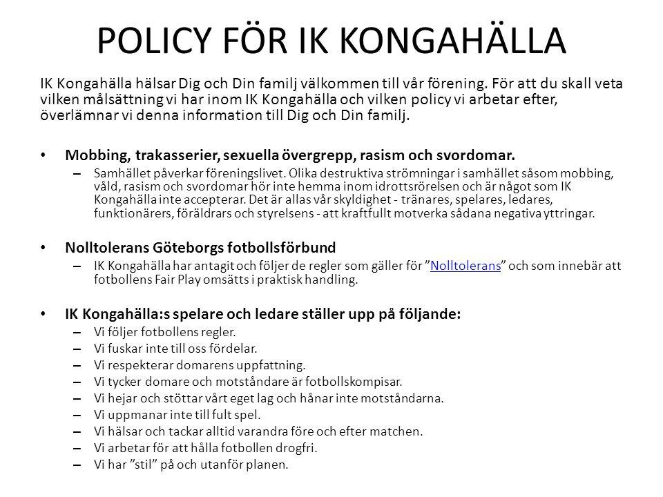 POLICY FÖR IK KONGAHÄLLA IK Kongahälla hälsar Dig och Din familj välkommen till vår förening.