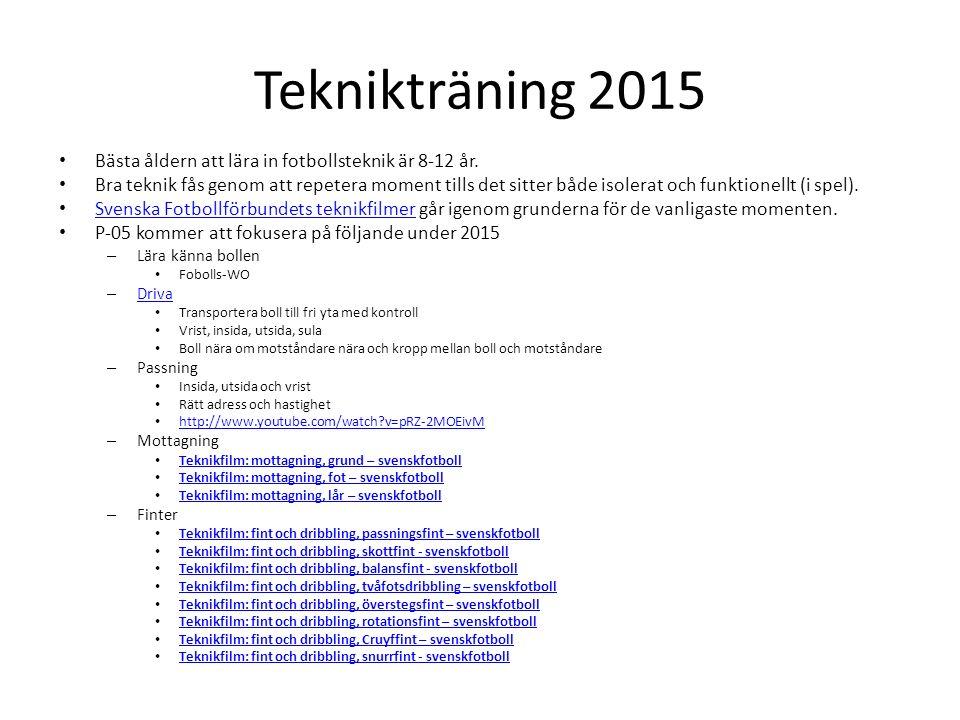 Teknikträning 2015 Bästa åldern att lära in fotbollsteknik är 8-12 år.