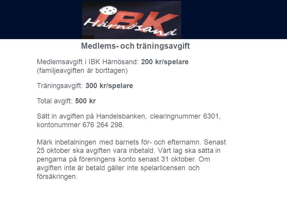 Medlems- och träningsavgift Medlemsavgift i IBK Härnösand: 200 kr/spelare (familjeavgiften är borttagen) Träningsavgift: 300 kr/spelare Total avgift: 500 kr Sätt in avgiften på Handelsbanken, clearingnummer 6301, kontonummer 676 264 298.