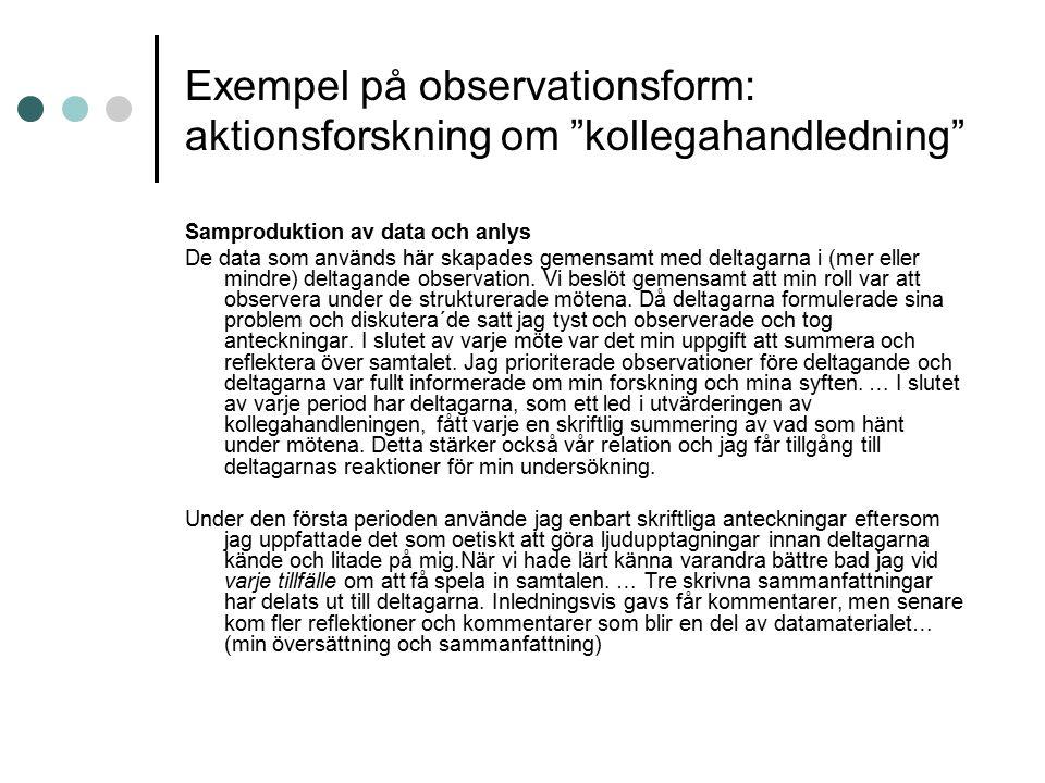"""Exempel på observationsform: aktionsforskning om """"kollegahandledning"""" Samproduktion av data och anlys De data som används här skapades gemensamt med d"""