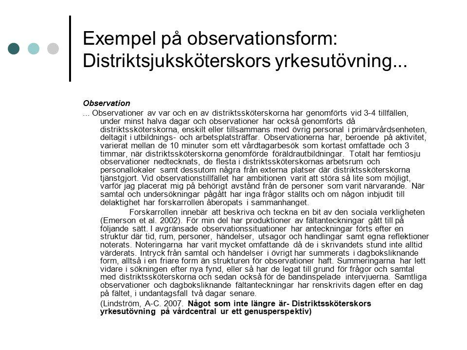 Exempel på observationsform: Distriktsjuksköterskors yrkesutövning... Observation... Observationer av var och en av distriktssköterskorna har genomför