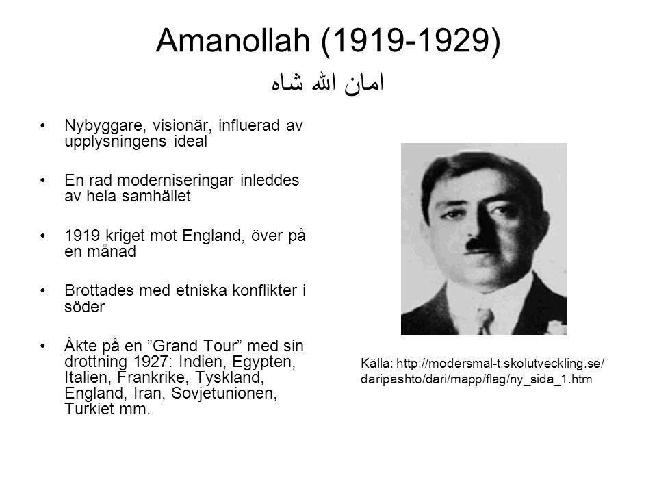 Amanollah (1919-1929) شاه امان الله Nybyggare, visionär, influerad av upplysningens ideal En rad moderniseringar inleddes av hela samhället 1919 krige