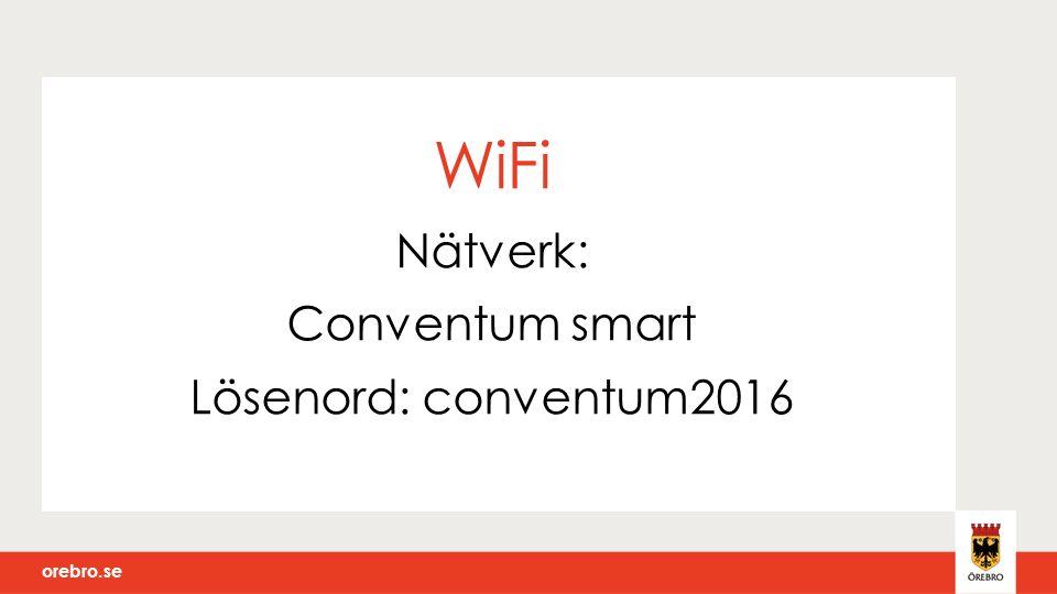 orebro.se WiFi Nätverk: Conventum smart Lösenord: conventum2016