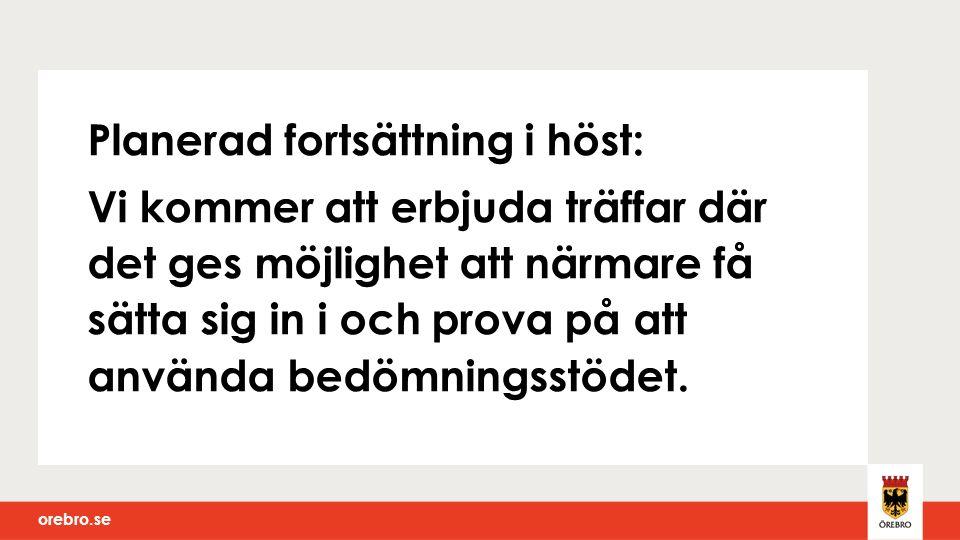 orebro.se Planerad fortsättning i höst: Vi kommer att erbjuda träffar där det ges möjlighet att närmare få sätta sig in i och prova på att använda bed