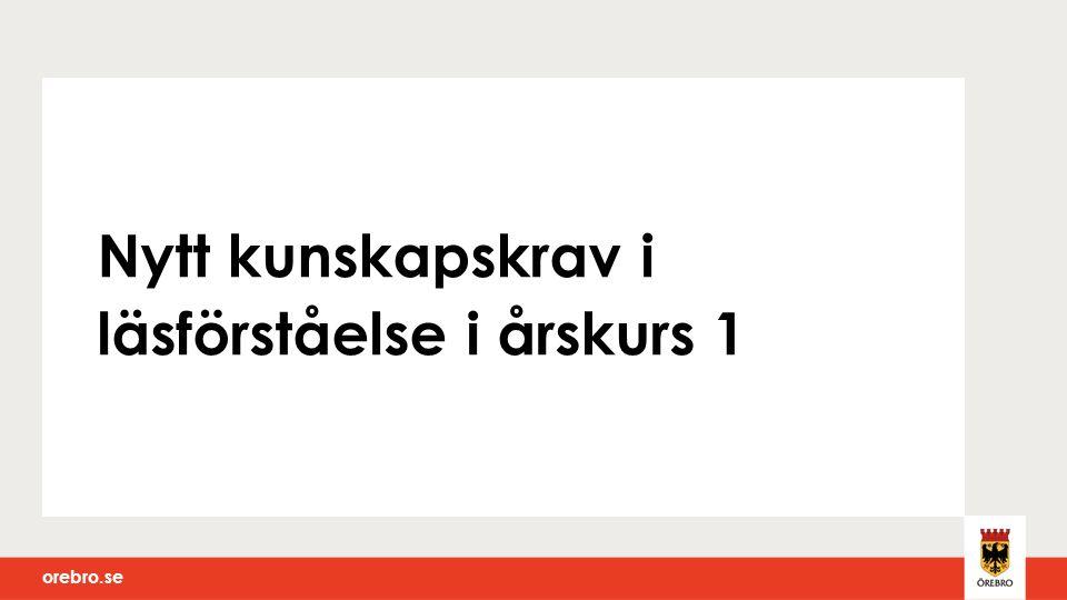 orebro.se Nytt kunskapskrav i läsförståelse i årskurs 1