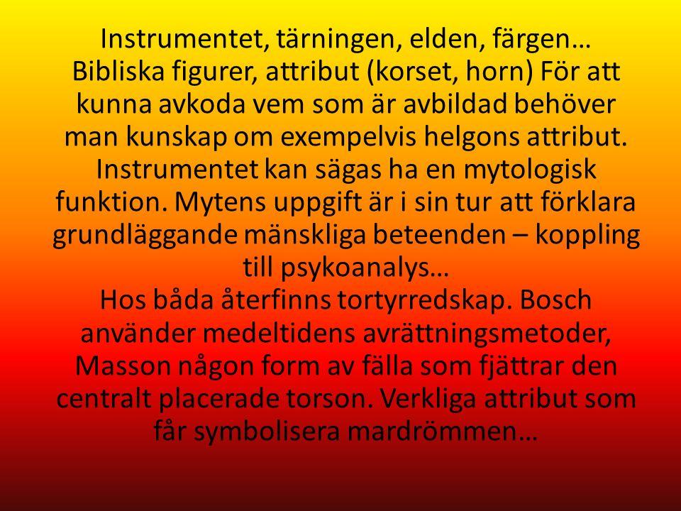 Instrumentet, tärningen, elden, färgen… Bibliska figurer, attribut (korset, horn) För att kunna avkoda vem som är avbildad behöver man kunskap om exempelvis helgons attribut.