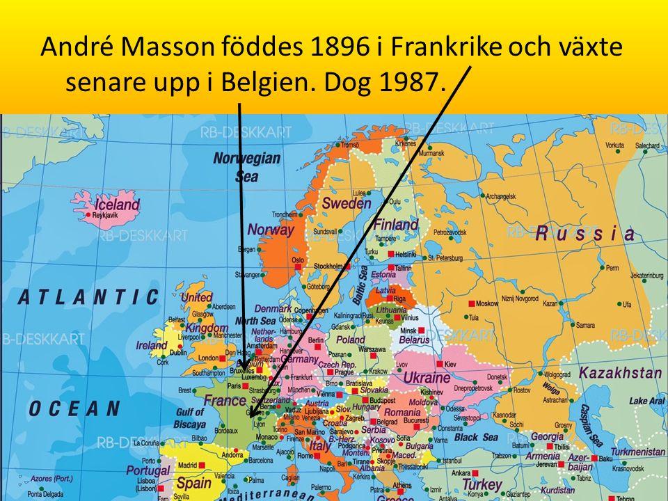 André Masson föddes 1896 i Frankrike och växte senare upp i Belgien. Dog 1987.