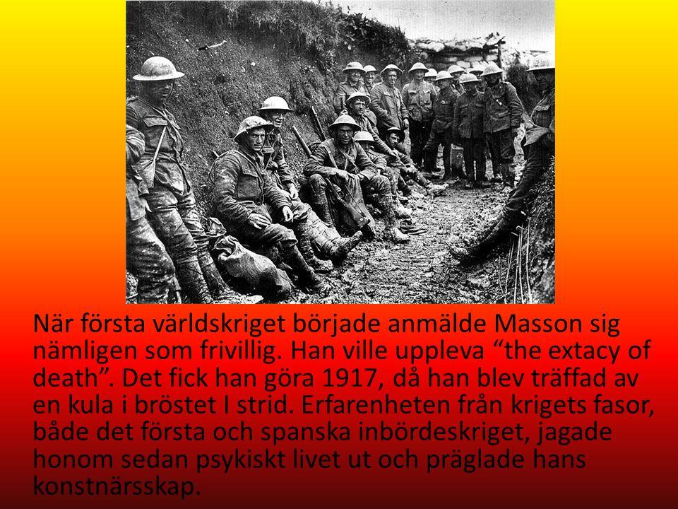 När första världskriget började anmälde Masson sig nämligen som frivillig.