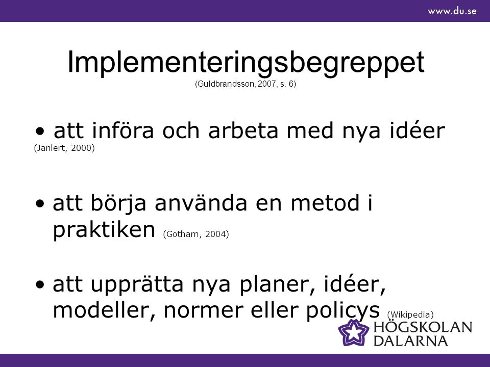 Implementeringsbegreppet (Guldbrandsson, 2007, s.