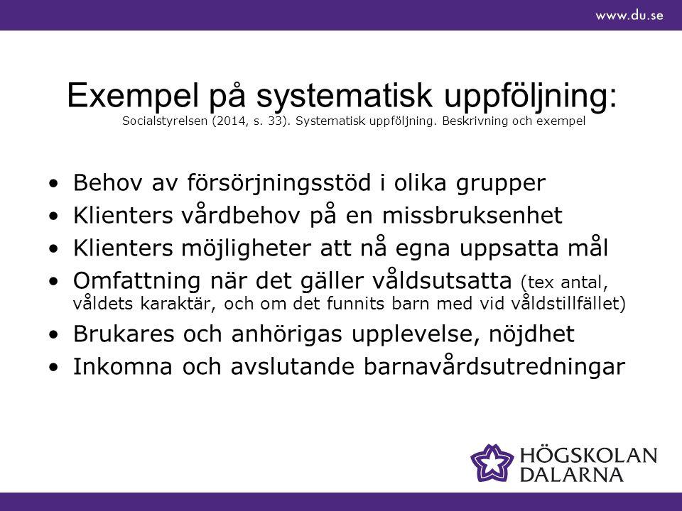Exempel på systematisk uppföljning: Socialstyrelsen (2014, s.