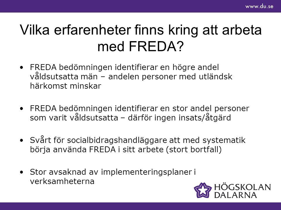 Vilka erfarenheter finns kring att arbeta med FREDA.