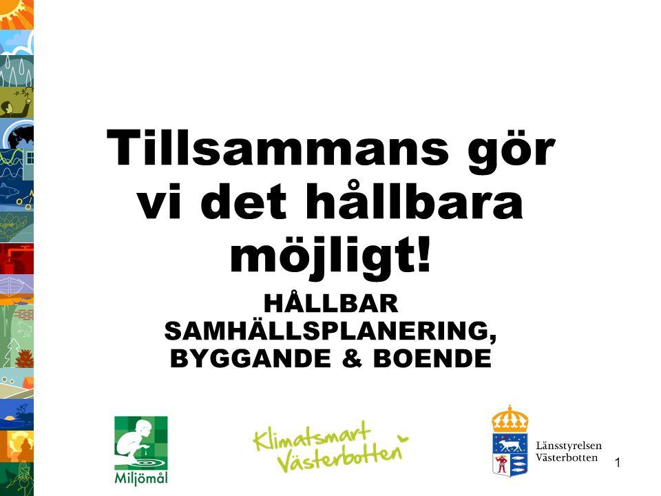42 Bakgrund Fjällen i Västerbottens län är ett natur- och kulturlandskap med mycket höga värden ur ett internationellt perspektiv.