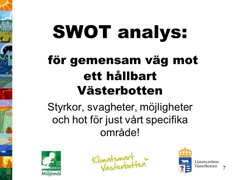 8 Vilka områden kan vi beröra i SWOT:en och åtgärderna.