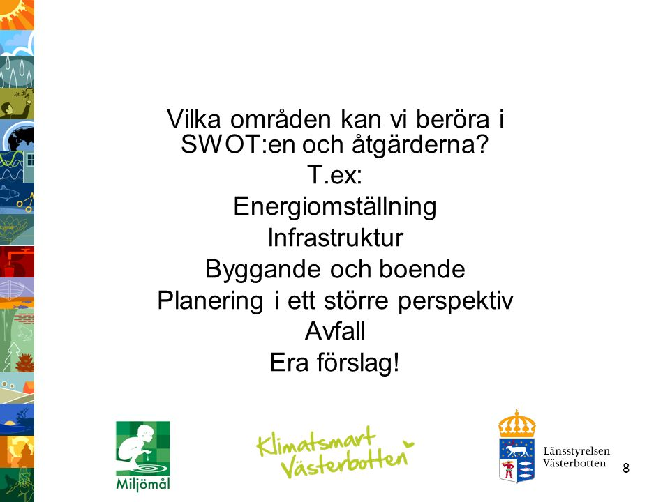 39 Miljötillståndet i Västerbotten Delmål (ett urval)Status Planeringsunderlag Arkitekturens estetiska värden Minskning av energianvändningen Lägre halt av radon i alla skolor och förskolor Återvinning av hushållsavfallet Minskning av buller från kommunala vägar