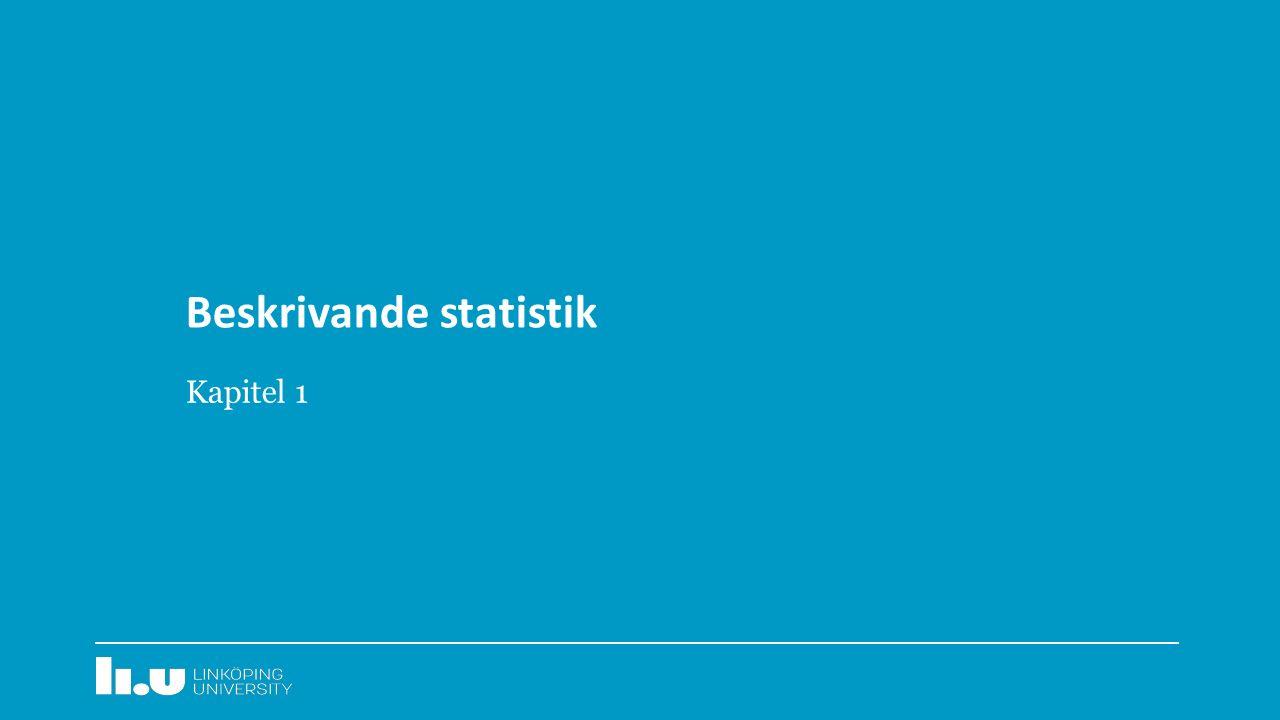 Beskrivande statistik Kapitel 1