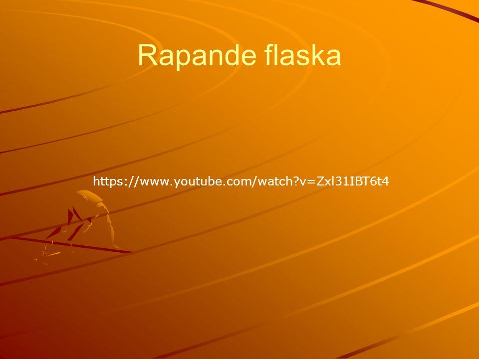 https://www.youtube.com/watch v=Zxl31IBT6t4 Rapande flaska