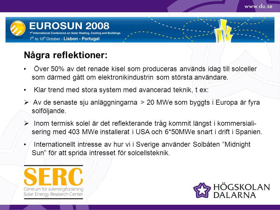 Några reflektioner: Över 50% av det renade kisel som produceras används idag till solceller som därmed gått om elektronikindustrin som största användare.