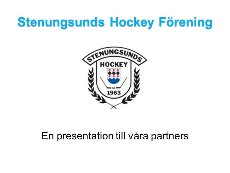 Stenungsunds Hockey Förening En presentation till våra partners