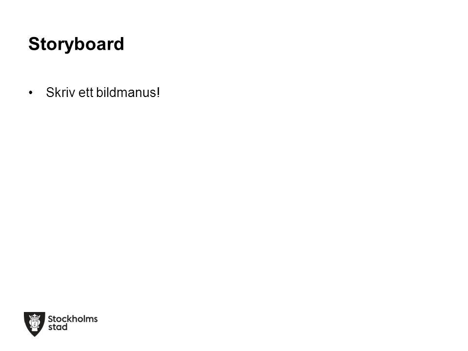 Storyboard Skriv ett bildmanus!